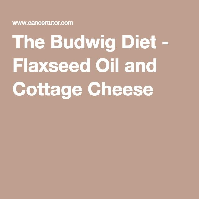 the budwig diet flaxseed oil and cottage cheese health pinterest