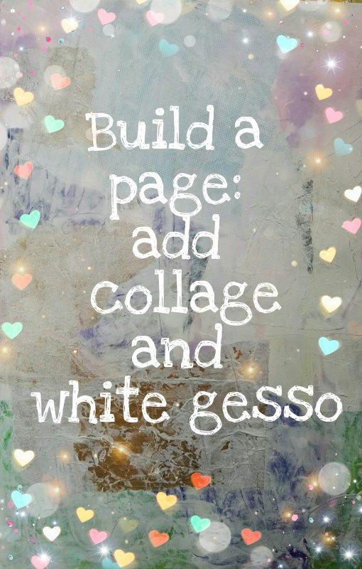 Build a page: add collage and white gesso
