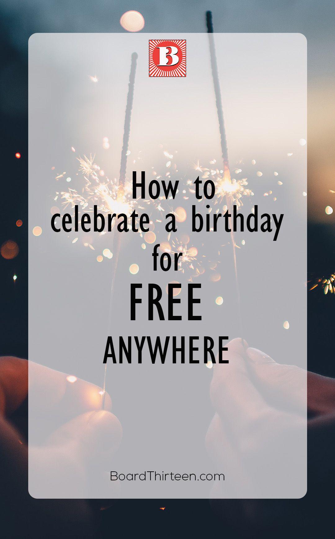 How To Celebrate A Birthday With No Money Boardthirteen Birthday Celebrities Birthday Gifts
