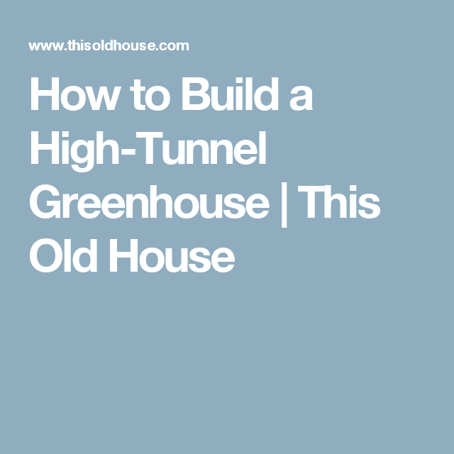 how to build a tunnel house