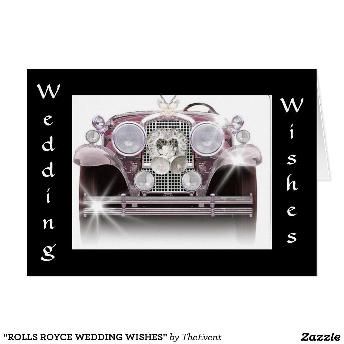 Rolls Royce Wedding Wishes Card Wedding Wishes Wedding And Rolls