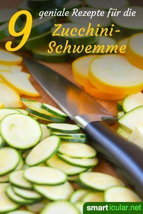 Wohin mit so vielen Zucchini? 9 ungewöhnliche Rezeptideen #zucchinirecipes