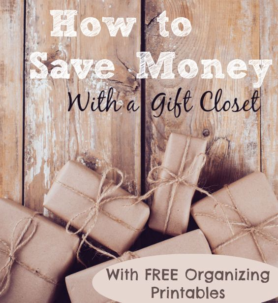 How to Save Money with a Gift Closet + Free printables to organize your gift-giving