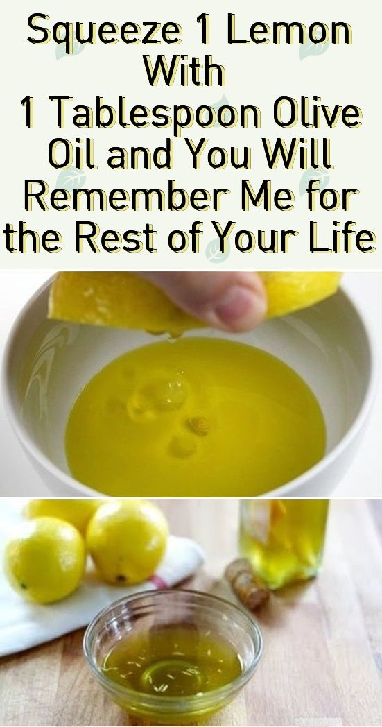 Squеeze 1 Lemon With 1 Tablespoon Olive Oil and You Will Remеmber Mе for the Rest of Your Life  #bea...