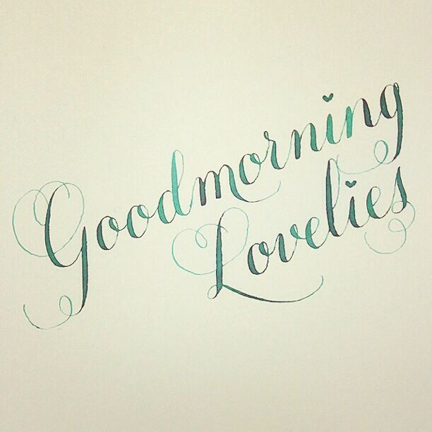 Goodmorning Lovelies  Hand Lettering    Calligraphy