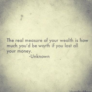 Worth...and love this quote!