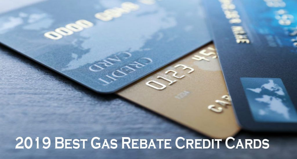 2019 Best Gas Rebate Credit Cards Rebate Credit Cards