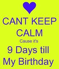 9 days till in my birthday