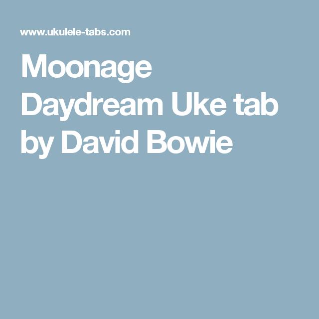 Moonage Daydream Uke tab by David Bowie | Music | Pinterest ...
