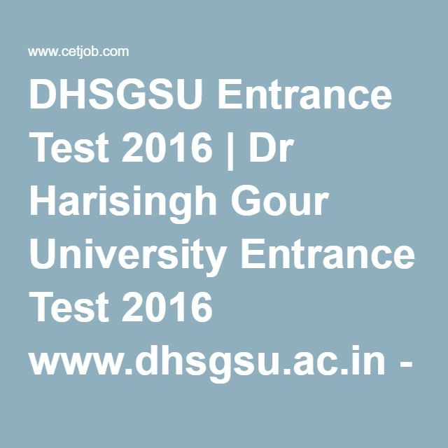 dhsgsu entrance test 2016 dr harisingh gour univer common