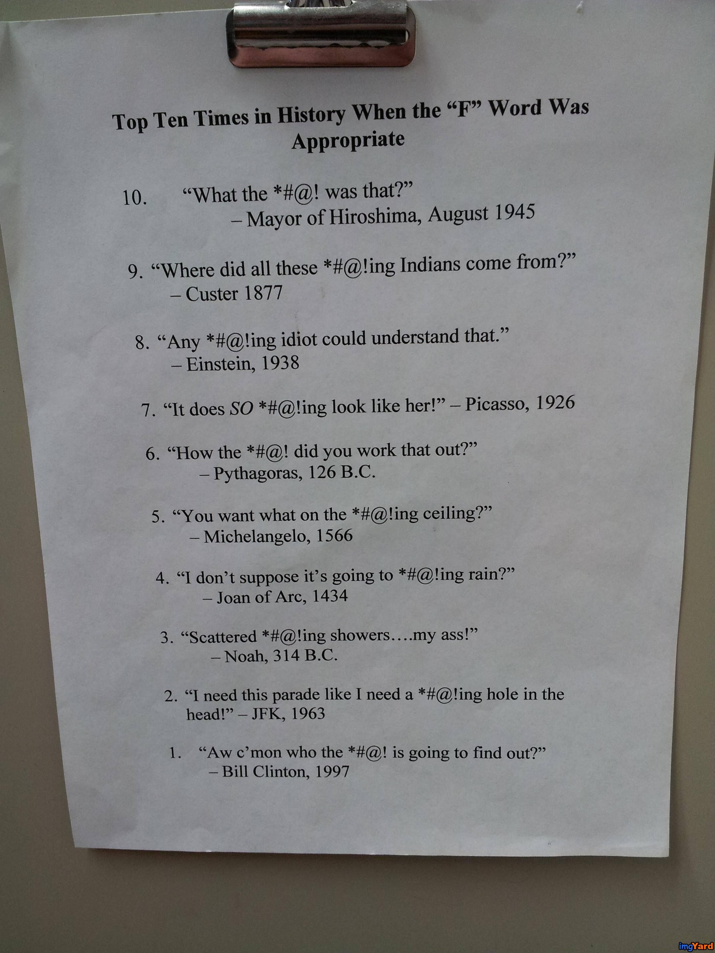 Posted on a history teachers desk I love that it made me laugh at