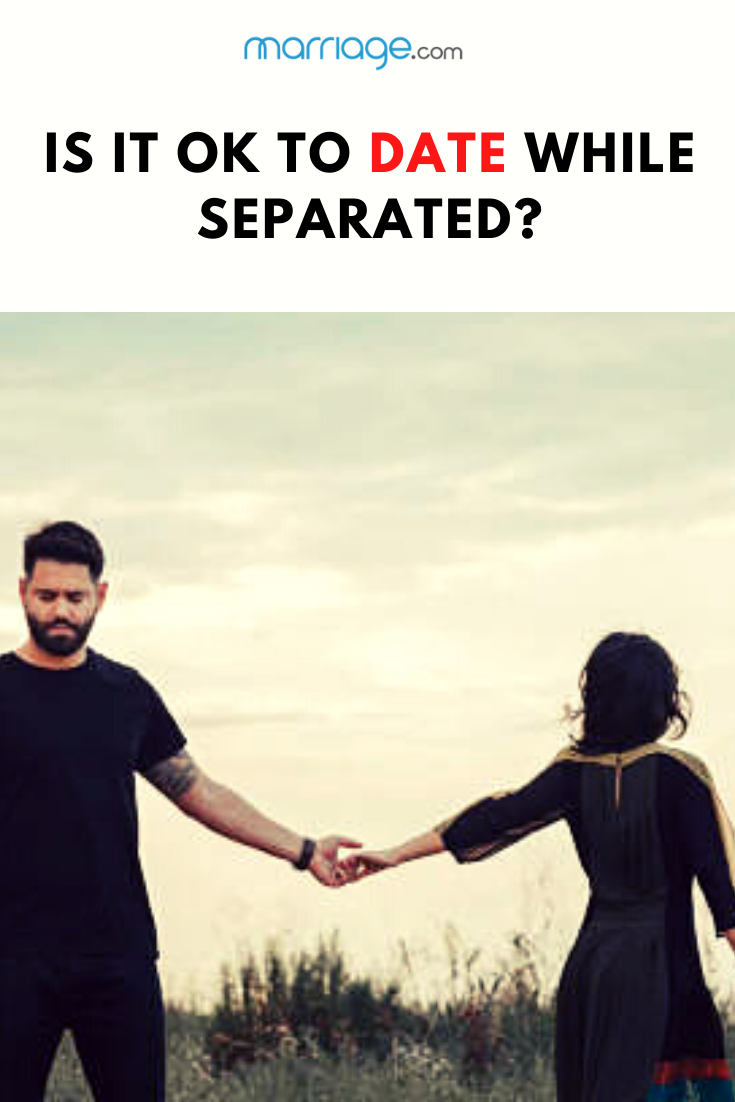 Dating while separated but not divorced