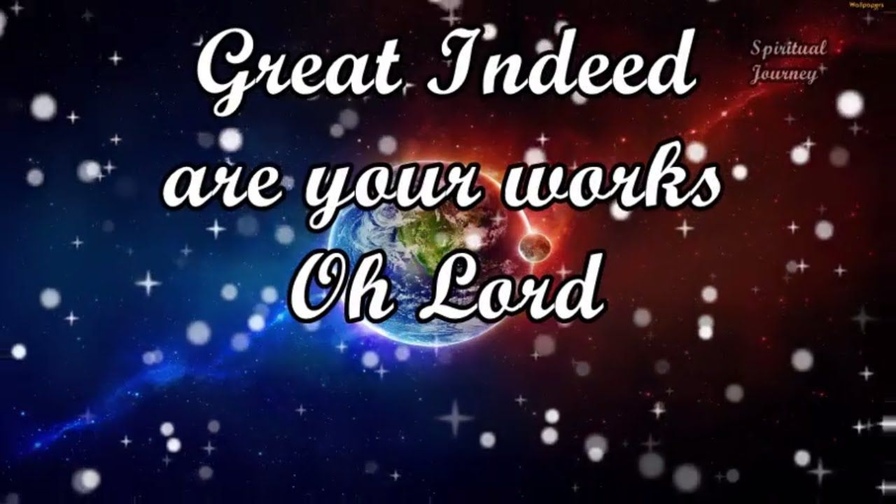 Great Indeed are your works Oh Lord - Church hymn with