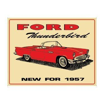 Ford 1957 Thunderbird Sign Thunderbird Car Advertising Signs Classic Cars Trucks