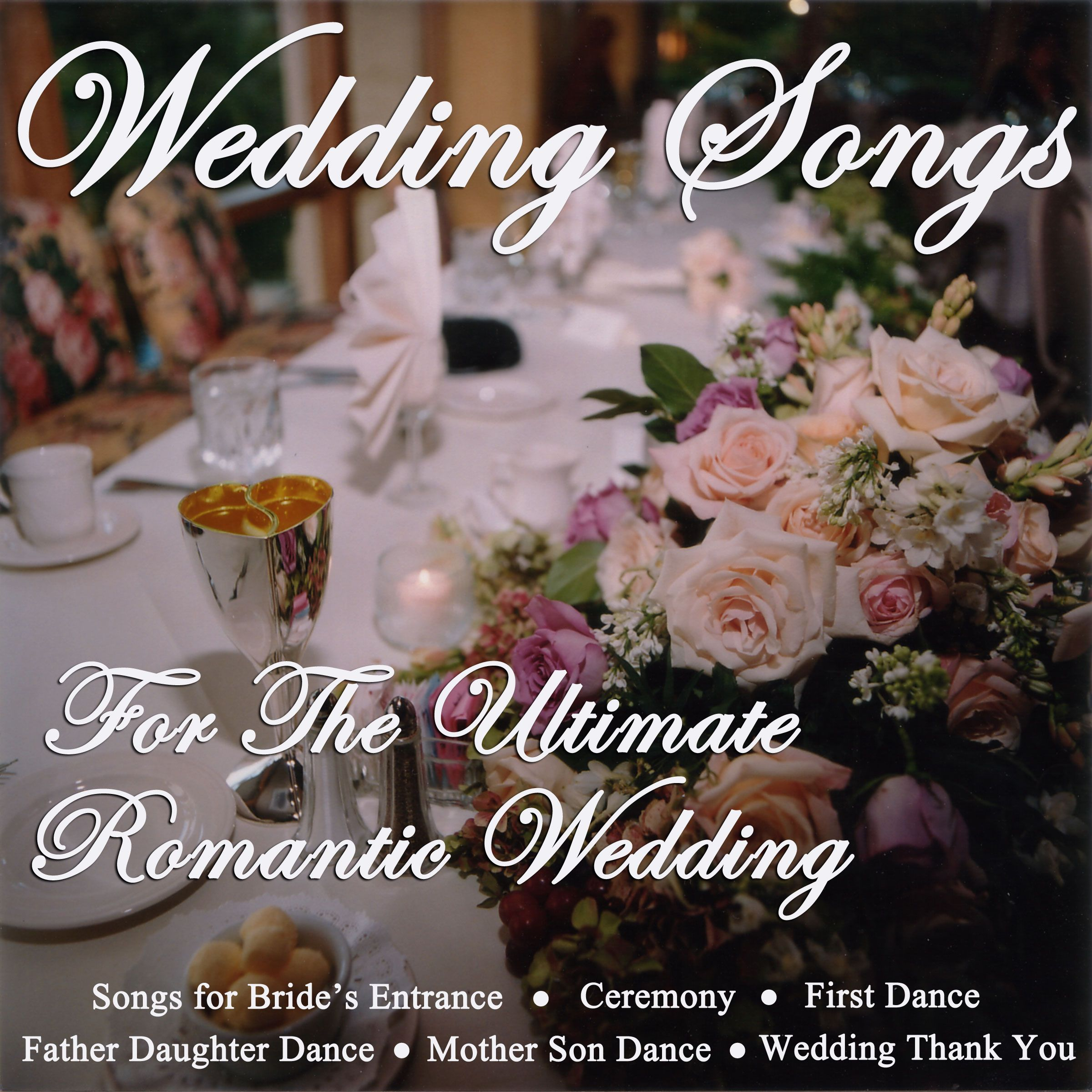 Wedding Ceremony Songs: Wedding Songs For The Ultimate Romantic Wedding