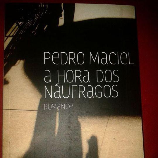 A Hora dos Náufragos - Romance de Pedro Maciel. No Sebo do Lanati R$34.90