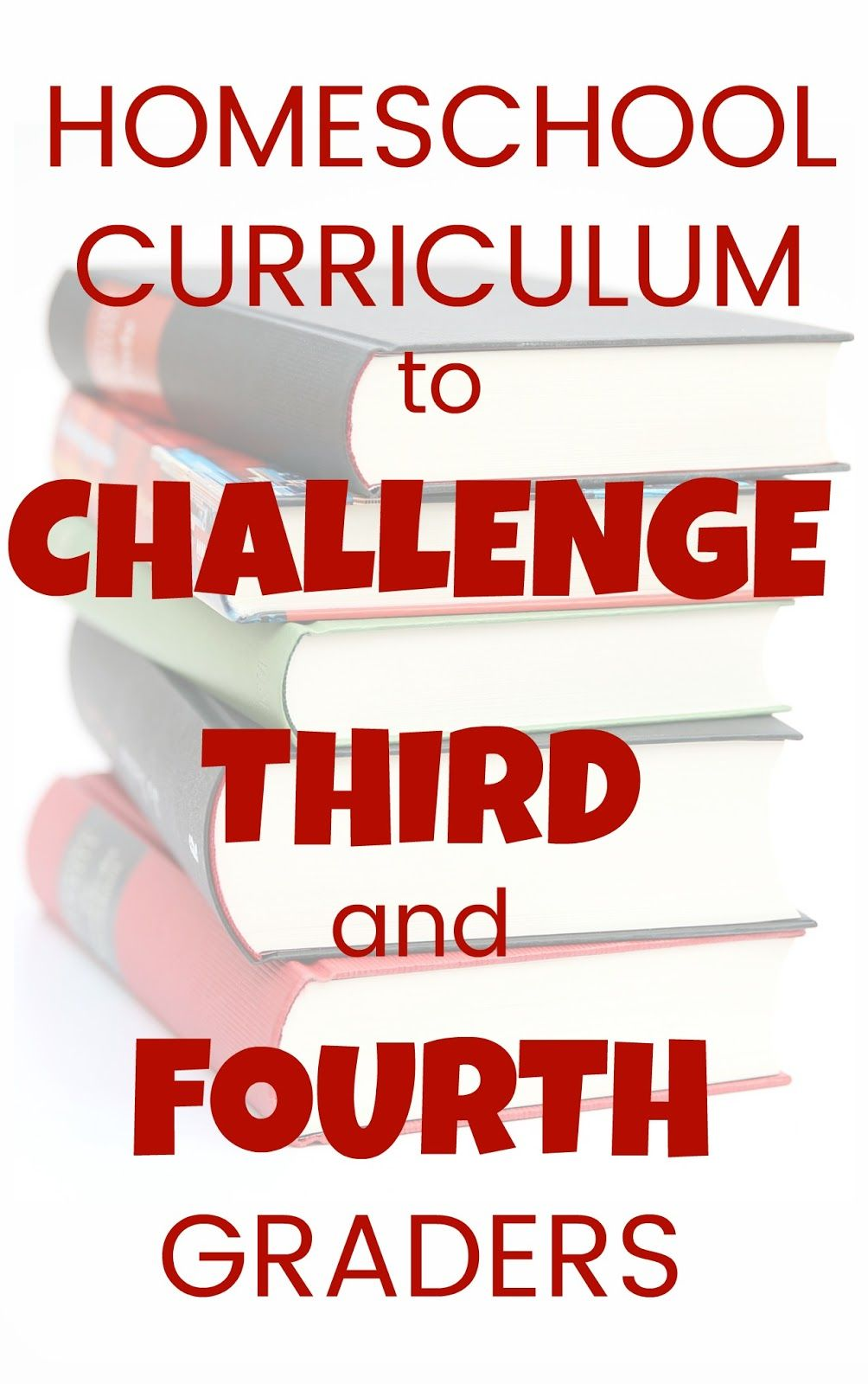 Homeschool Curriculum To Challenge A Third And Fourth Grader