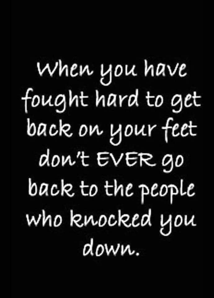 When You Have Fought Hard To Get Back On Your Feet Inspirational Quotes Positive Quotes Wisdom Quotes