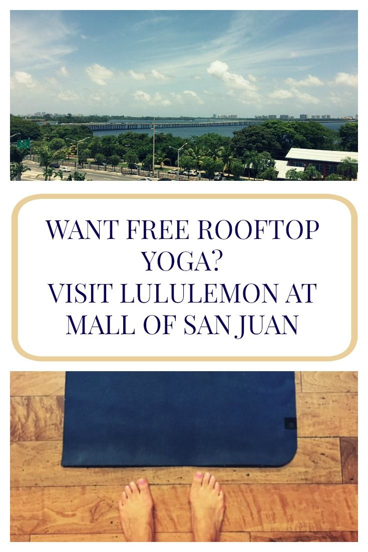 Switch up your routine and gain a new perspective without spending a dime!  Lululemon in San Juan offers weekly sponsored yoga to start your weekend right!