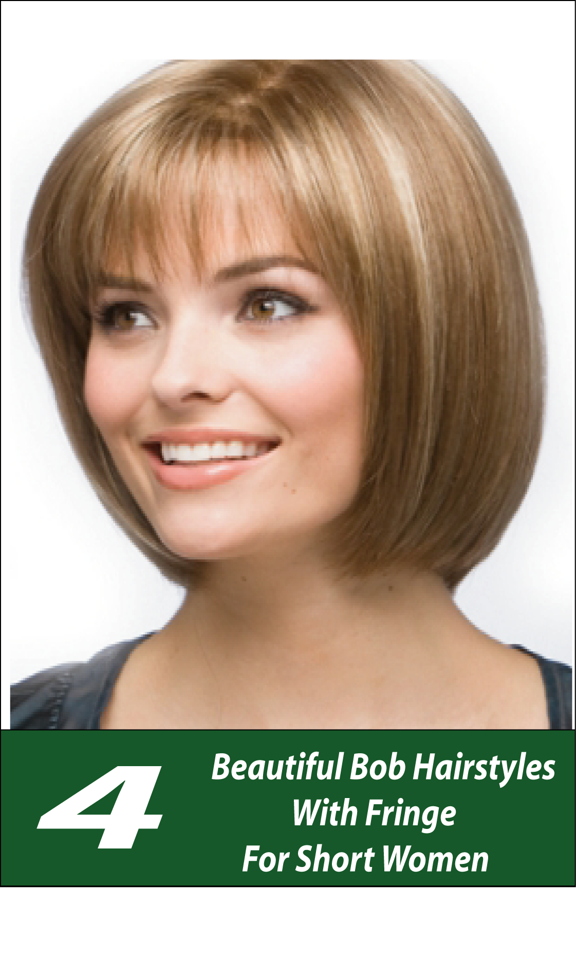 4 Beautiful Bob Hairstyles With Fringe For Short Women