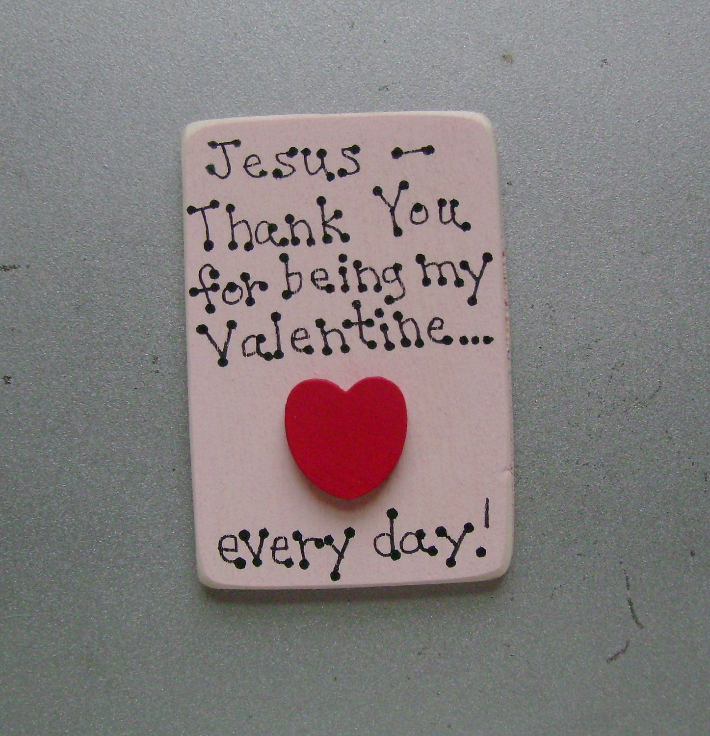 DOLLAR DAYS CLOSEOUT Valentine For Jesus   Christian/Inspiratioanl Magnet
