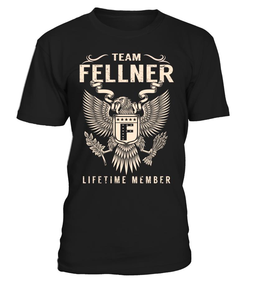 Team FELLNER Lifetime Member Last Name T-Shirt #TeamFellner