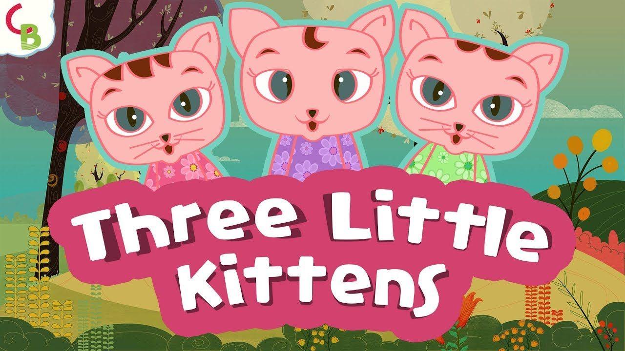 Three Little Kittens Nursery Rhyme Nursery Rhymes For Children Kids Songs Baby Songs By Cuddle Berries Ch Kids Nursery Rhymes Rhymes For Kids Baby Songs