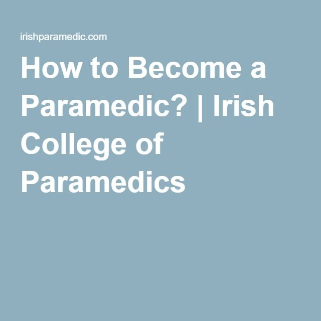 How To Become A Paramedic Irish College Of Paramedics Paramedic How To Become Study Notes