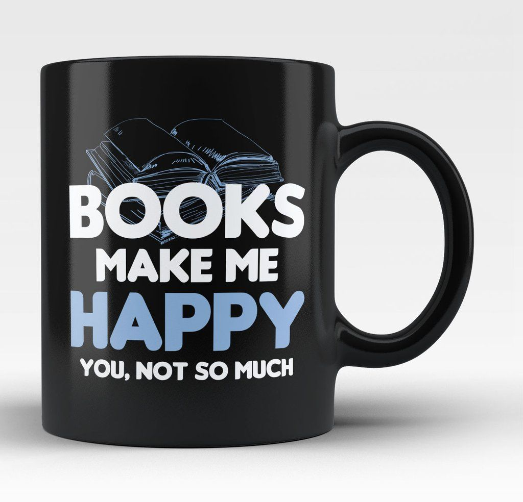 Books Make Me Happy Mug For the Home