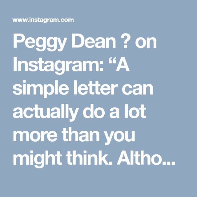 Peggy Dean  On Instagram A Simple Letter Can Actually Do A Lot