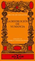 La destrucción de Numancia / Miguel de Cervantes ; edición, introducción y notas de Alfredo Hermenegildo.