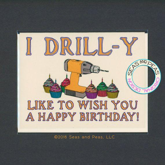 A Birthday Drill Funny Birthday Card Pun Card Pun Birthday Card Punny Card Birthday Card Birthday Card Puns Funny Birthday Cards Dad Birthday Card