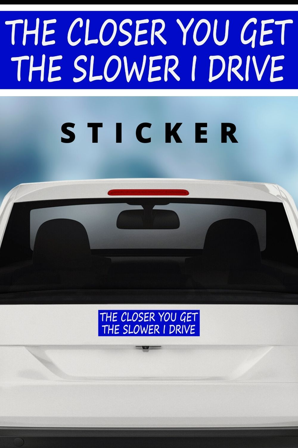 The Closer You Get The Slower I Drive Sticker By Alaskagirl Stickers Driving Cars Trucks [ 1500 x 1000 Pixel ]