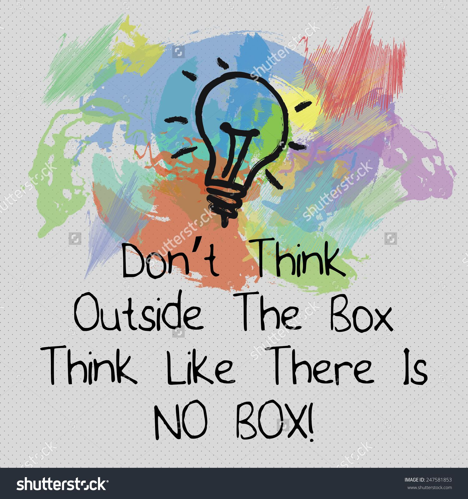 there is no box think outside