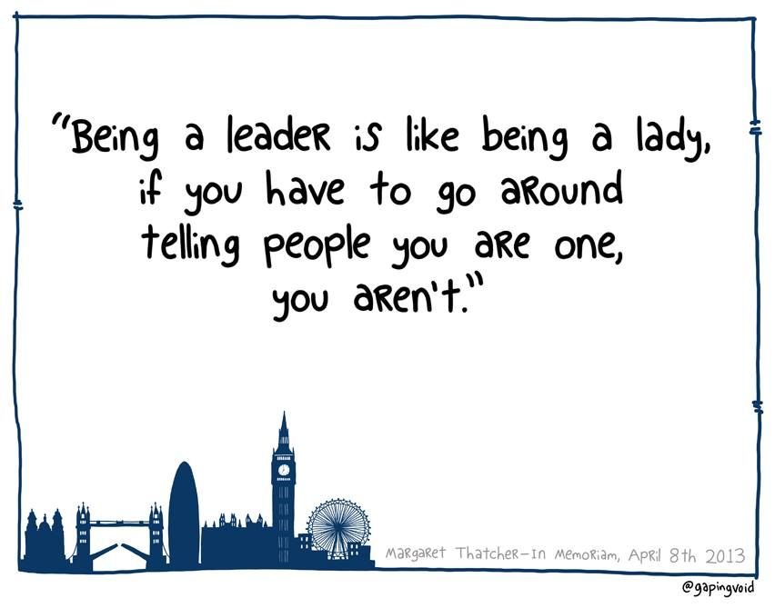 Being a leader is like being a lady margaretthatcher