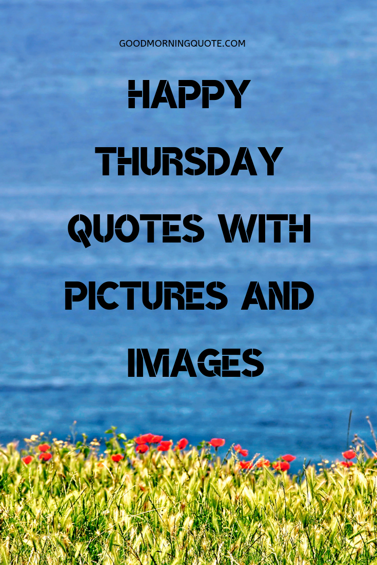 26 Happy Thursday Quotes with and