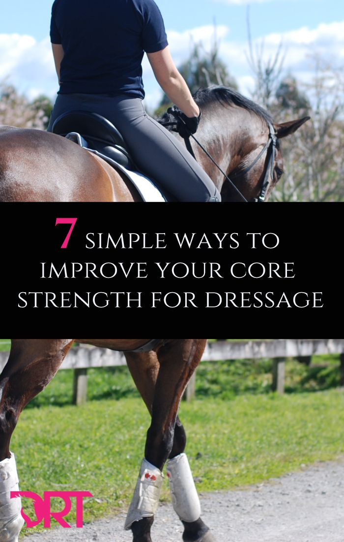 Exercises To Help Improve Your Core Strength For Dressage