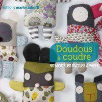 Le livre Doudous à coudre - Marie Claire Idées