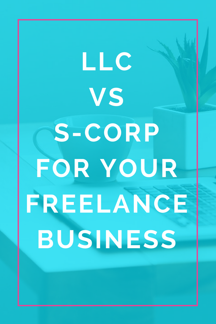 Which Is Better Llc Vs S Corp For Your Freelance Business