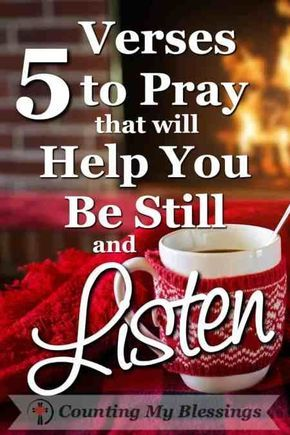 5 Verses that will Help You Be Still and Listen | Counting My Blessings