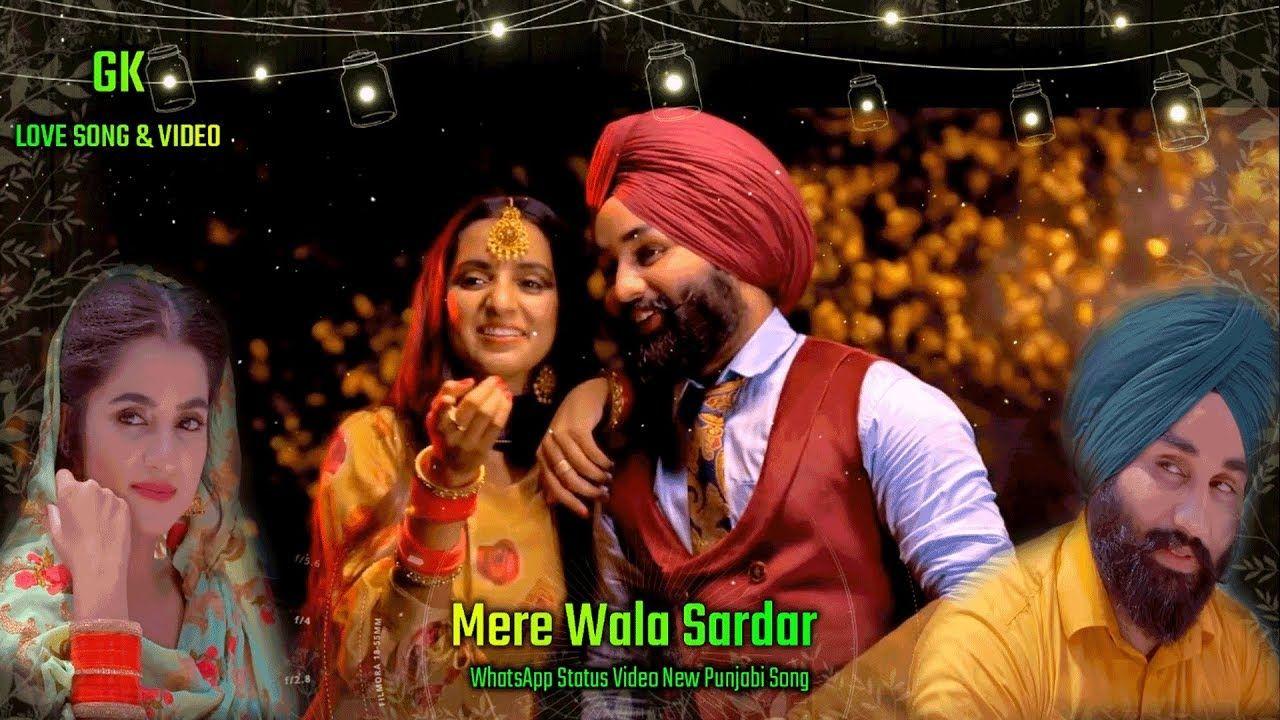 Mere Wala Sardar Whatsapp Status Video New Punjabi Song By Gk Love Song Love Songs Songs Video New