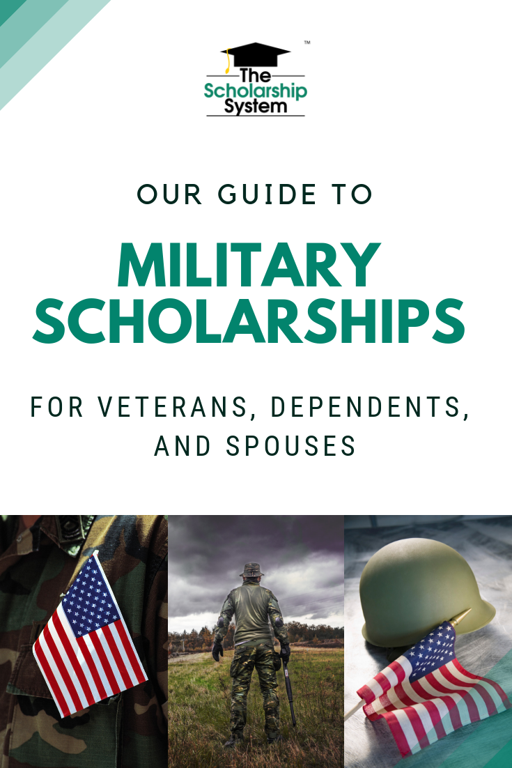 Our Guide To Military Scholarships For Veterans Dependents And Spouses The Scholarship System Military Scholarships Scholarships For College Veteran Scholarships