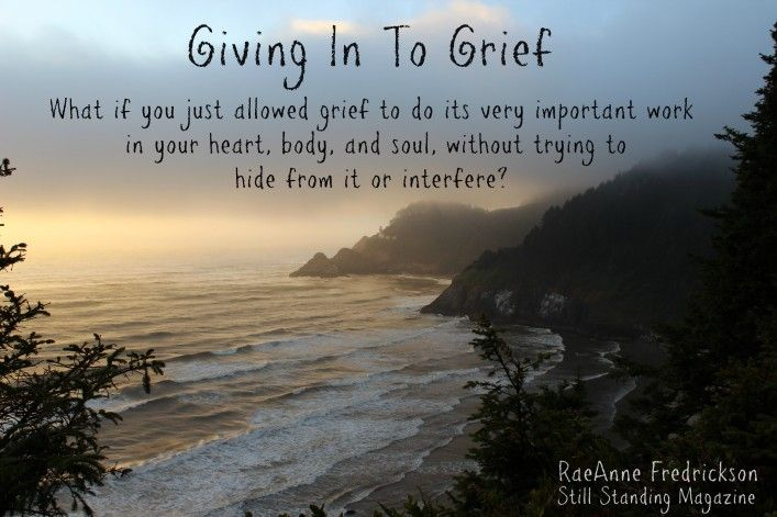 Giving In To Grief