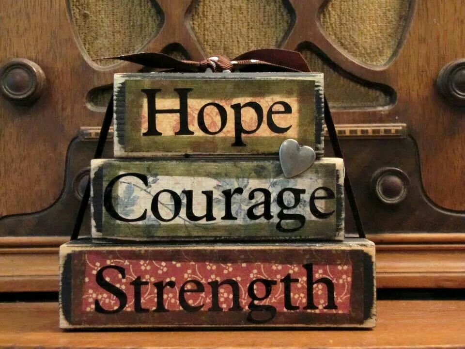 Hope, Courage, Strength