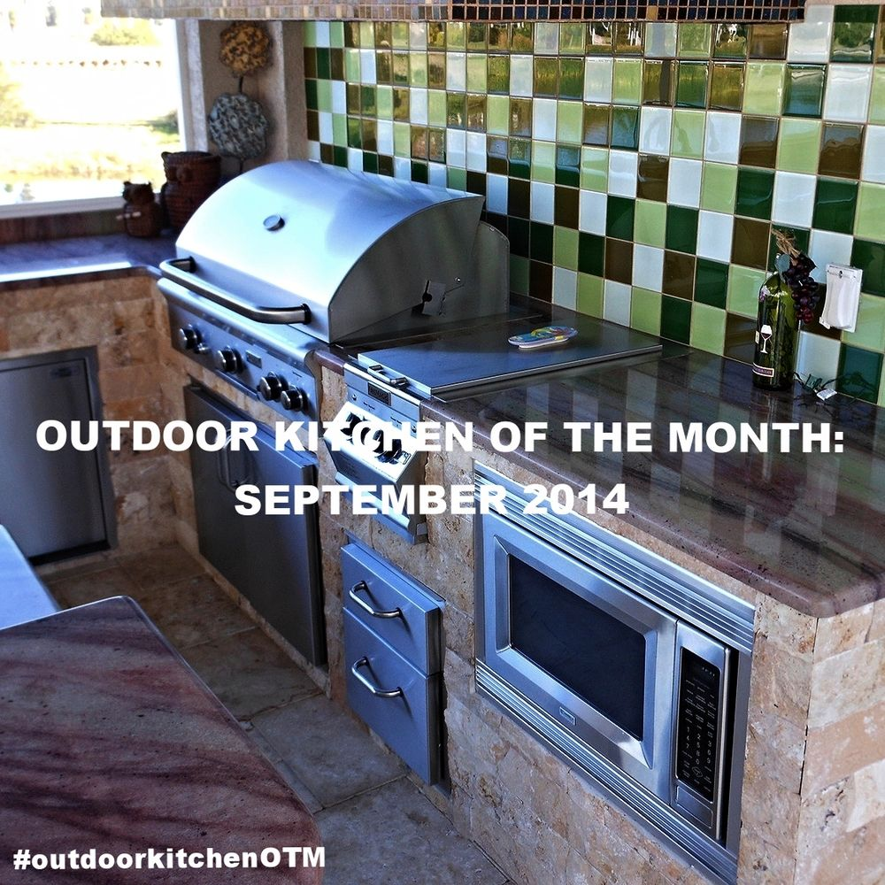 Outdoor Kitchen Of The Month September 2014 Outdoorkitchenotm Outdoor Living Design Outdoor Kitchen