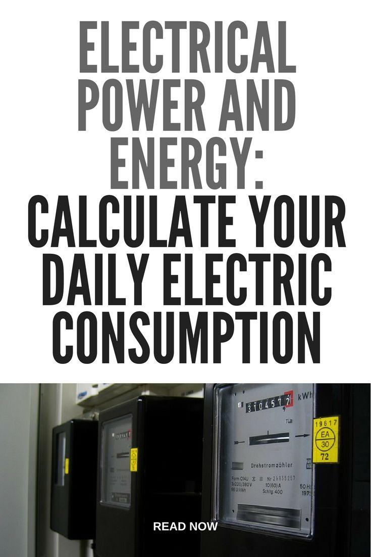 Electrical Power and Energy Calculate Your Daily Electric