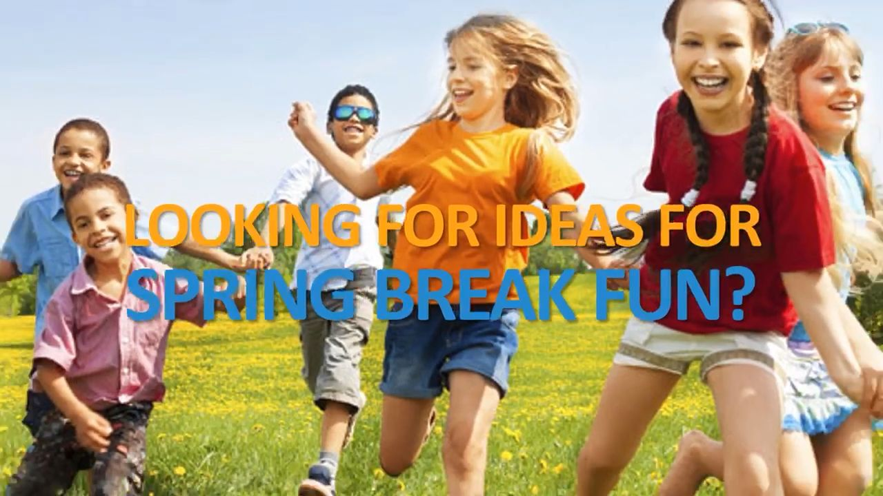 Looking for things to do this spring break Look no further than