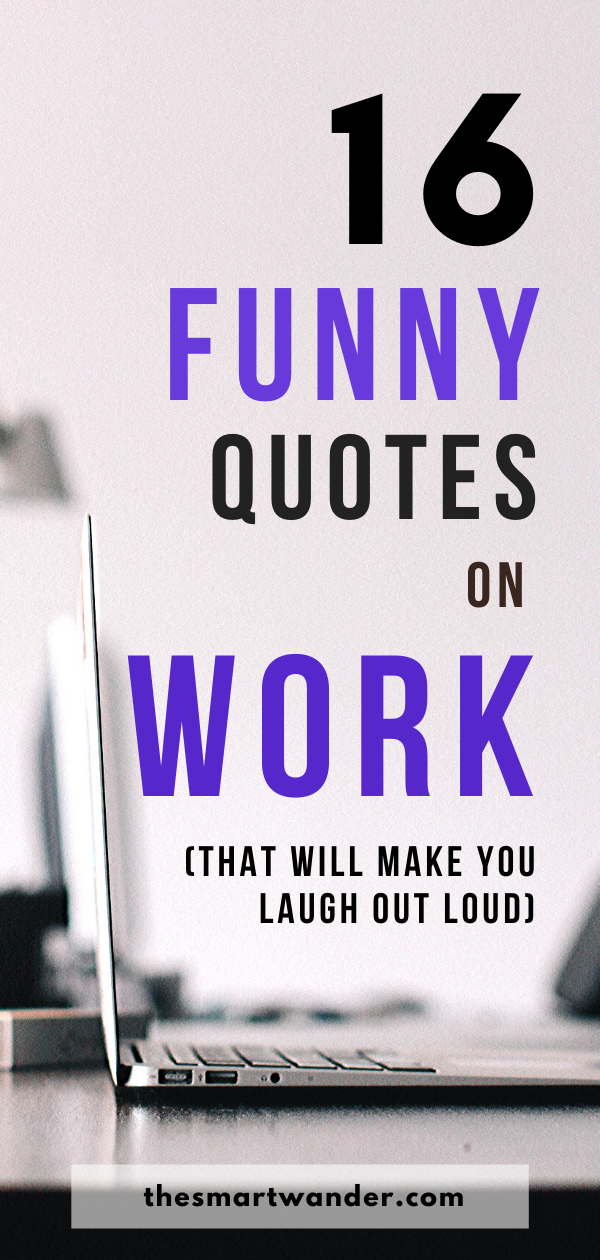 Funny Quotes on Work That Will Make You Laugh Work