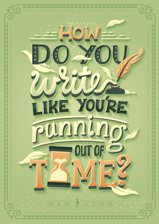 Image result for risa rodil hamilton write like you're running out of time