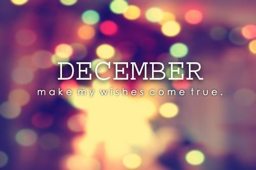 december make my wishes come true 0d 0a wishes december picturequotes 0d 0a 0d 0aview more quotes on http quotes lover com